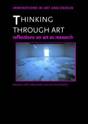 Thinking Through Art: Reflections on Art as Research (Innovations in Art and Design) (2005-09-27)