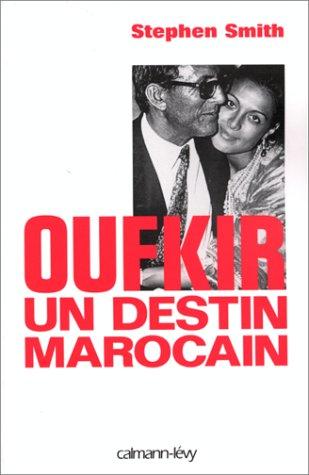 OUFKIR. : Un destin marocain