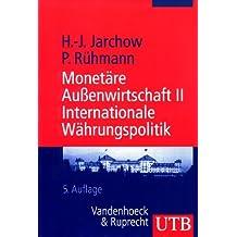 Monetäre Aussenwirtschaft: Monetäre Außenwirtschaft II: Internationale Währungspolitik: Bd 2 (Uni-Taschenbücher M)