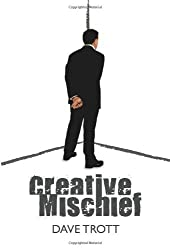 By Dave Trott Creative Mischief: 1 (1st Edition)