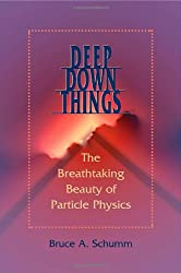 Deep Down Things - The Breathtaking Beauty of Particle Physics