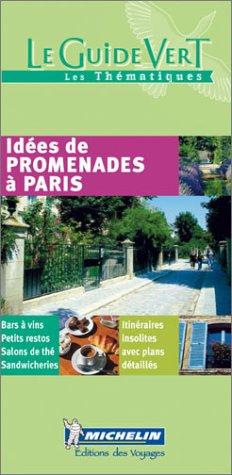 Idées de promenades à Paris par Guide Vert