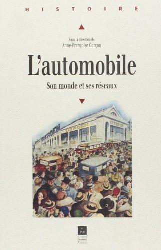 L'automobile, son monde et ses réseaux : [journée d'études, Rennes, octobre 1997] par Collectif