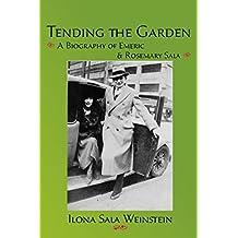 Tending the Garden: A Biography of Emeric & Rosemary Sala (English Edition)