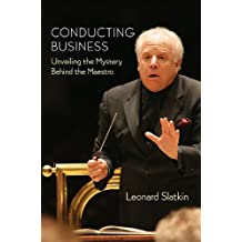 Conducting Business: Unveiling the Mystery Behind the Maestro.