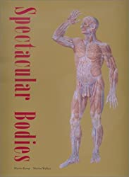 Spectacular Bodies: the Art and Science Of the Human Body