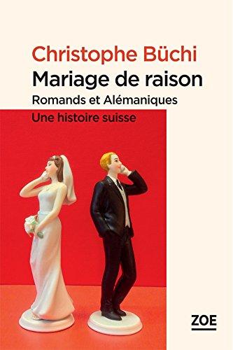 mariage-de-raison-romands-et-alemaniques-une-histoire-suisse