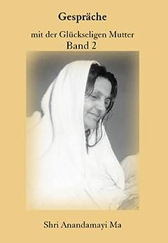 Shri Anandamayi Ma - Matri Satsang (Shri Anandamayi Ma - Matri Satsang, Band 2) von [Anandamayi Ma]