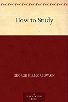 How to Study by [Swain, George Fillmore]