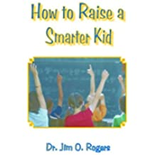 How to Raise a Smarter Kid (English Edition)