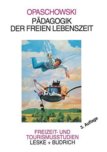 Pädagogik der Freien Lebenszeit (Freizeit- und Tourismusstudien, Band 1)