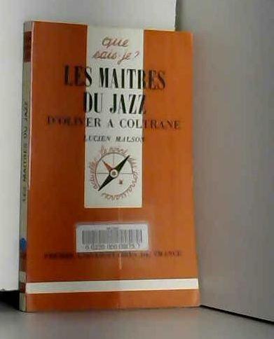 LES MAITRES DU JAZZ. D'Oliver à Coltrane, 10ème édition par Lucien Malson
