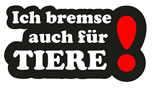 Ich Bremse Auch für Tiere! Aufkleber Sticker Tierschutz Hunde Katzen Auto LKW Wohnmobil Tierfreund