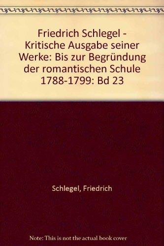 Friedrich Schlegel - Kritische Ausgabe seiner Werke - Abteilung III: Friedrich Schlegel - Kritische...
