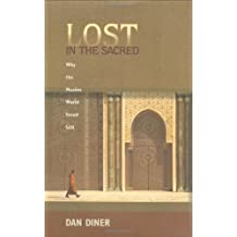 Lost in the Sacred: Why the Muslim World Stood Still by Dan Diner (1-Feb-2009) Hardcover