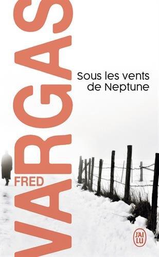 Sous les vents de Neptune par Fred Vargas
