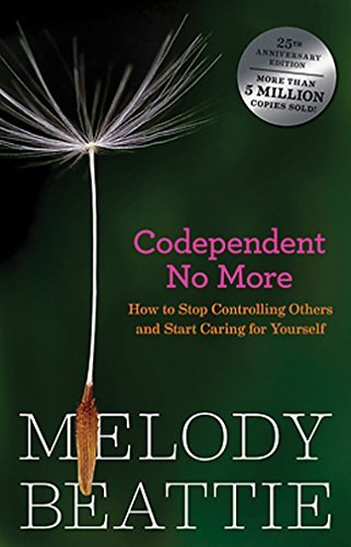 Codependent No More: How to Stop Controlling Others and Start Caring for Yourself: Written by Melody Beattie, 1997 Edition, Publisher: Turtleback Books [Library Binding]
