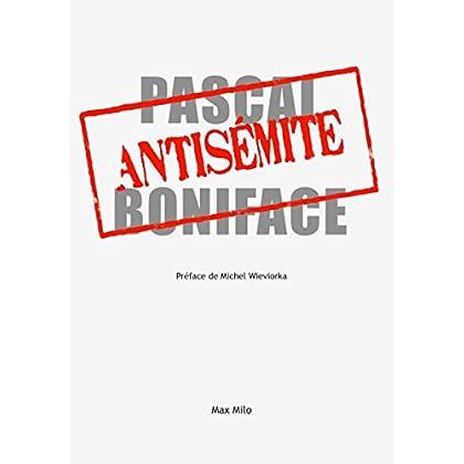Antisémite: Témoignage (ESSAIS DOCUMENT)