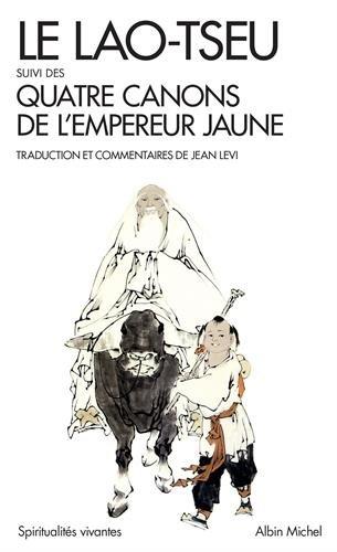 Le Lao-Tseu suivi des Quatre canons de l'empereur jaune