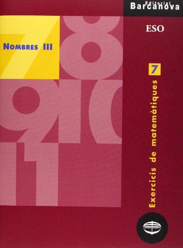 Exercicis de matemàtiques 7. Nombres III (Materials Educatius - Material Complementari Eso - Quaderns De Matemàtiques) - 9788448915339