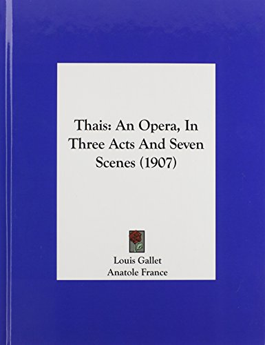 thais-an-opera-in-three-acts-and-seven-scenes-1907