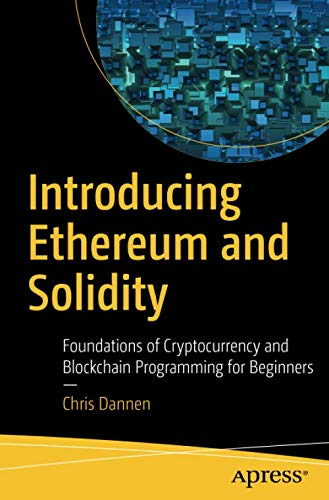 and Solidity: Foundations of Cryptocurrency and Blockchain Programming for Beginners ()