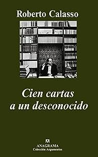 Cien cartas a un desconocido par Roberto Calasso
