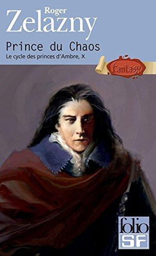 Le cycle des princes d'Ambre (Tome 10) - Prince du Chaos par Roger Zelazny