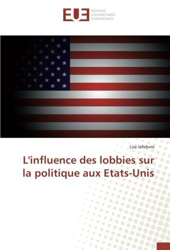 L'influence des lobbies sur la politique aux Etats-Unis