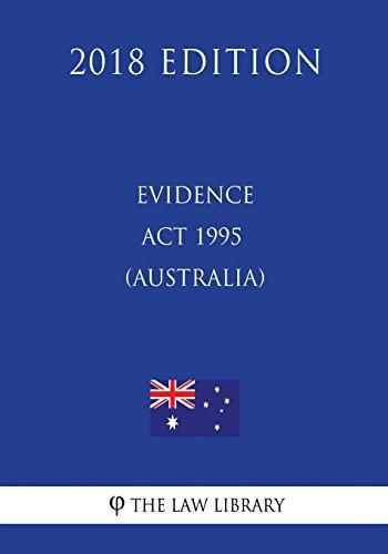Evidence Act 1995 (Australia) (2018 Edition)