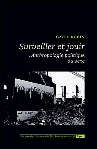 Surveiller et jouir: Anthropologie politique du sexe