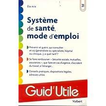 Système de santé mode d'emploi