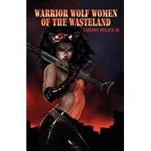 Warrior Wolf Women of the Wasteland by Carlton Mellick(2009-10-05)