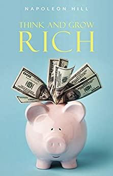 Think and Grow Rich: Original Version: The Classic 1937 Edition by [Hill, Napoleon]