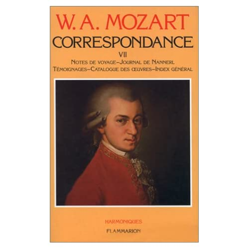 Correspondance VII : Notes de voyage, journal de nannerl , témoignages, catalogues des oeuvres, index général