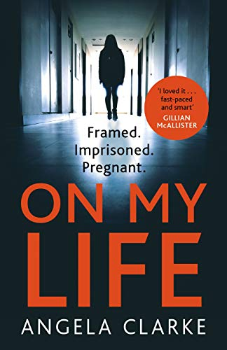 On My Life: the gripping fast-paced thriller with a killer twist by [Clarke, Angela]