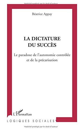 La dictature du succès : Le paradoxe de l'autonomie contrôlée et de la précarisation