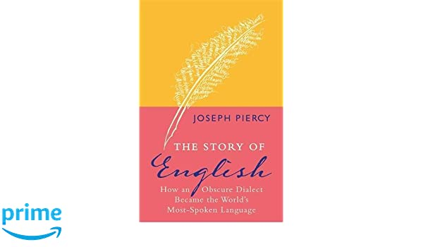 Buy The Story Of English How An Obscure Dialect Became The - World most talking language