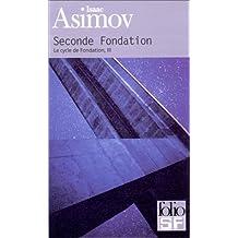 Le Cycle de Fondation, tome 3 : Seconde Fondation