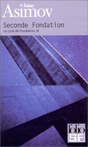 Le Cycle de Fondation, tome 3 : Seconde Fondation par Isaac Asimov