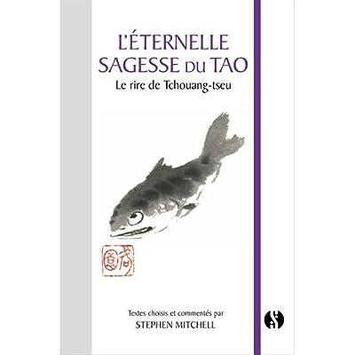 L'Eternelle sagesse du Tao - Le Rire de Tchouang-tseu