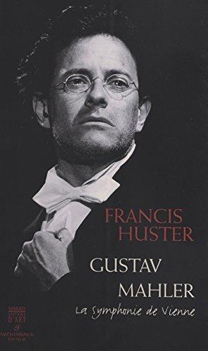 Gustav Mahler : La Symphonie de Vienne (Albums)