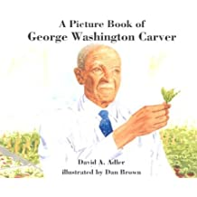A Picture Book of George Washington Carver (Picture Book Biographies)