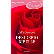 Desiderio ribelle (I Romanzi Emozioni)