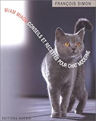 Miam Miaou : Conseils et recettes pour chat moderne