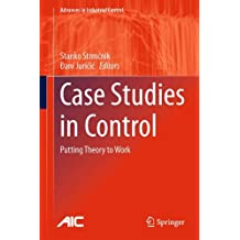 Case Studies in Control: Putting Theory to Work