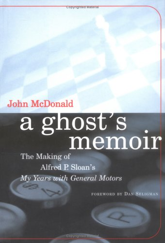 A Ghost's Memoir: The Making of Alfred P. Sloan's My Years with General Motors (The MIT Press) por John Mcdonald