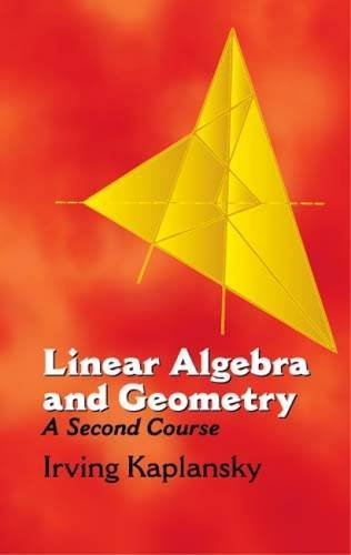 Linear Algebra and Geometry:A Secon: A Second Course (Dover Books on Mathematics)