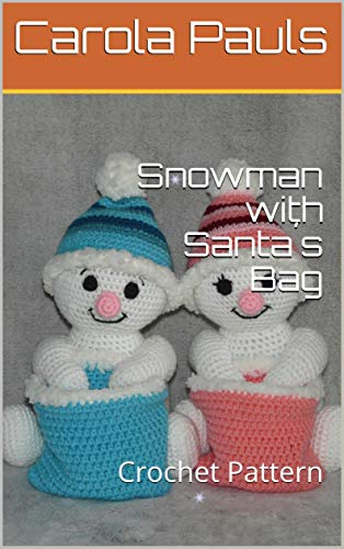 Snowman with Santa´s Bag: Crochet Pattern (English Edition) Crochet Net Bag