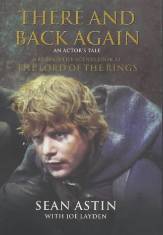 There And Back Again: An Actor's Tale: An Actors Tale - A Behind-the-Scenes Look at Lord of the Rings